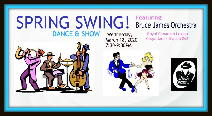 Spring Swing 2020: Dance & Show - Royal Canadian Legion, Coquitlam @ Royal Canadian Legion - Branch 263 - Coquitlam | Coquitlam | British Columbia | Canada