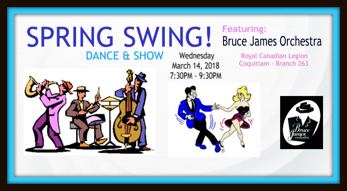 Spring Swing: Dance & Show - Royal Canadian Legion, Coquitlam @ Royal Canadian Legion - Branch 263 - Coquitlam | Coquitlam | British Columbia | Canada